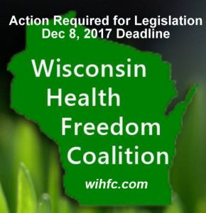 Nov – Dec 2017 – Wisconsin: Act Now to Protect Consumer Access to Natural Health Practitioners!